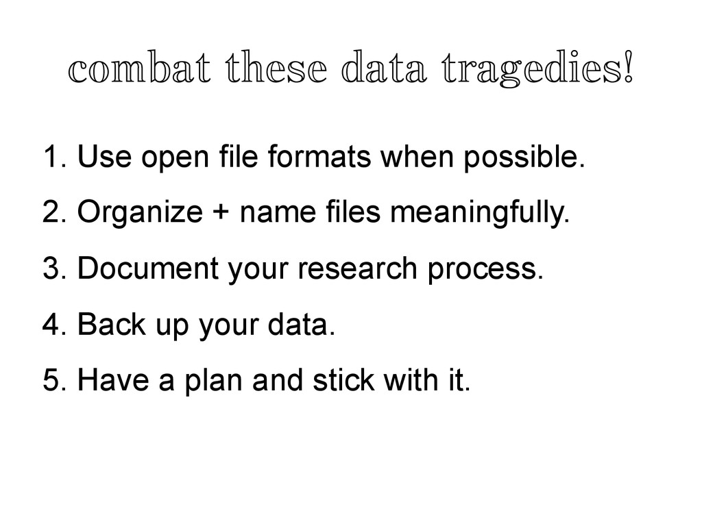 combat these data tragedies! 1. Use open file f...