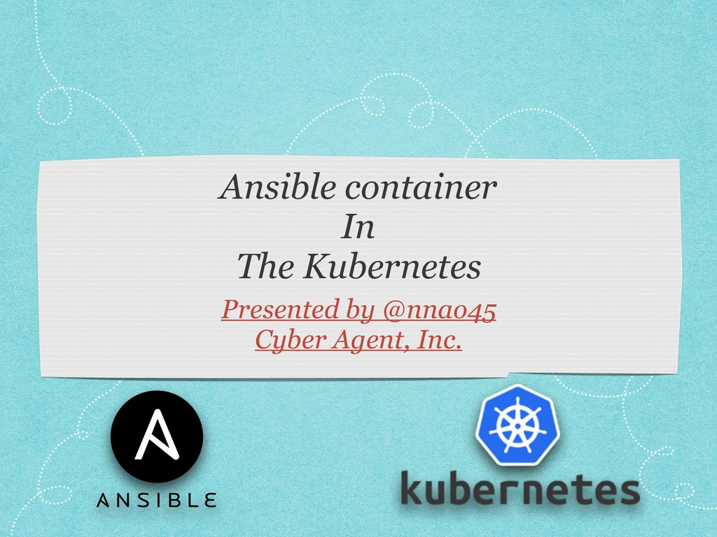 Ansible container In The Kubernetes Presented b...