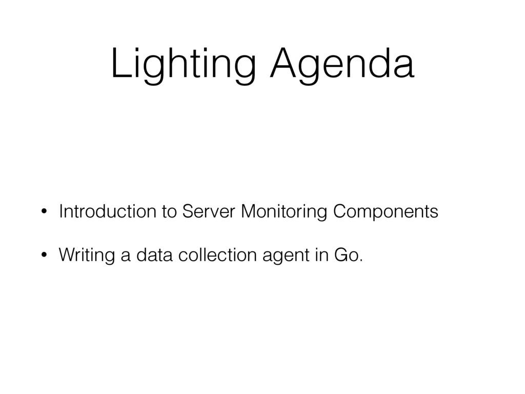 Lighting Agenda • Introduction to Server Monito...