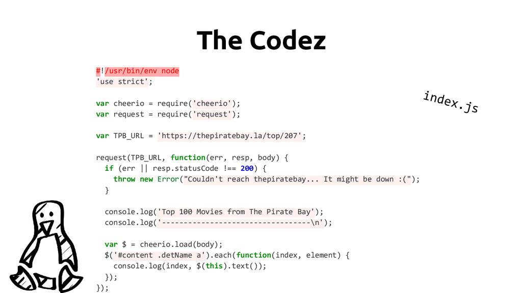 The Codez #!/usr/bin/env node 'use strict'; var...