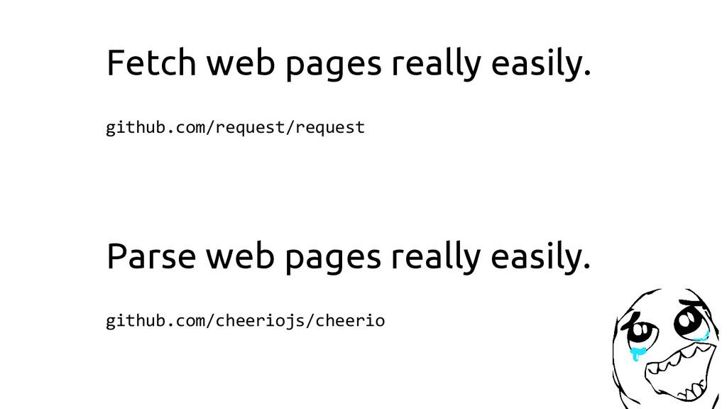 github.com/cheeriojs/cheerio github.com/request...