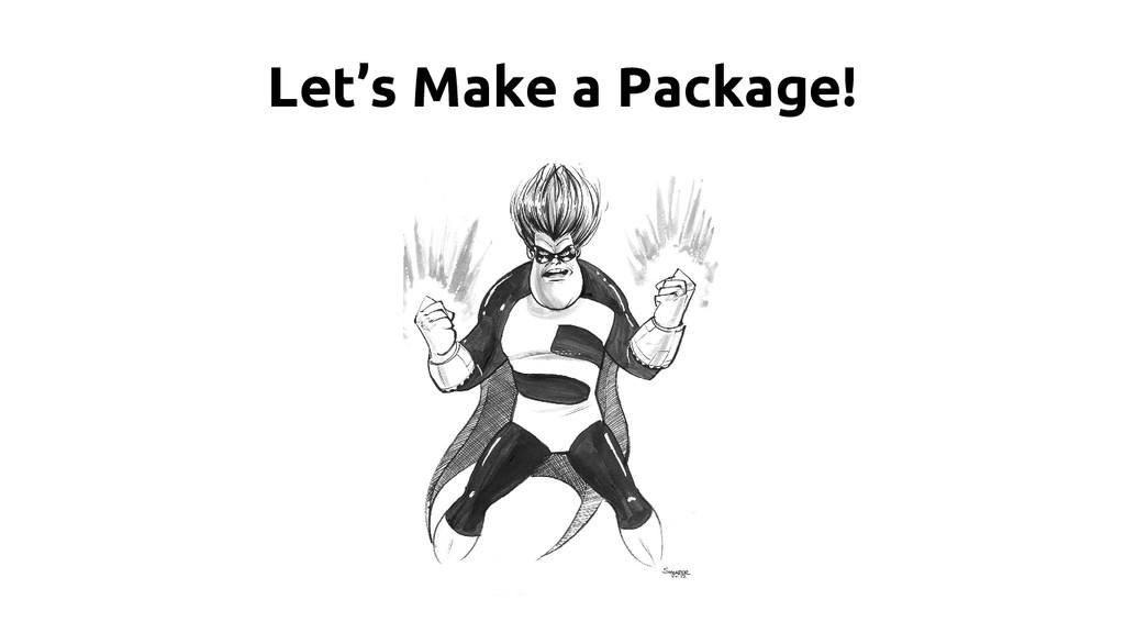 Let's Make a Package!