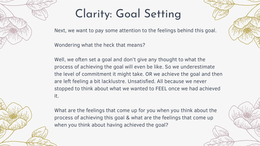 Clarity: Goal Setting Next, we want to pay some...