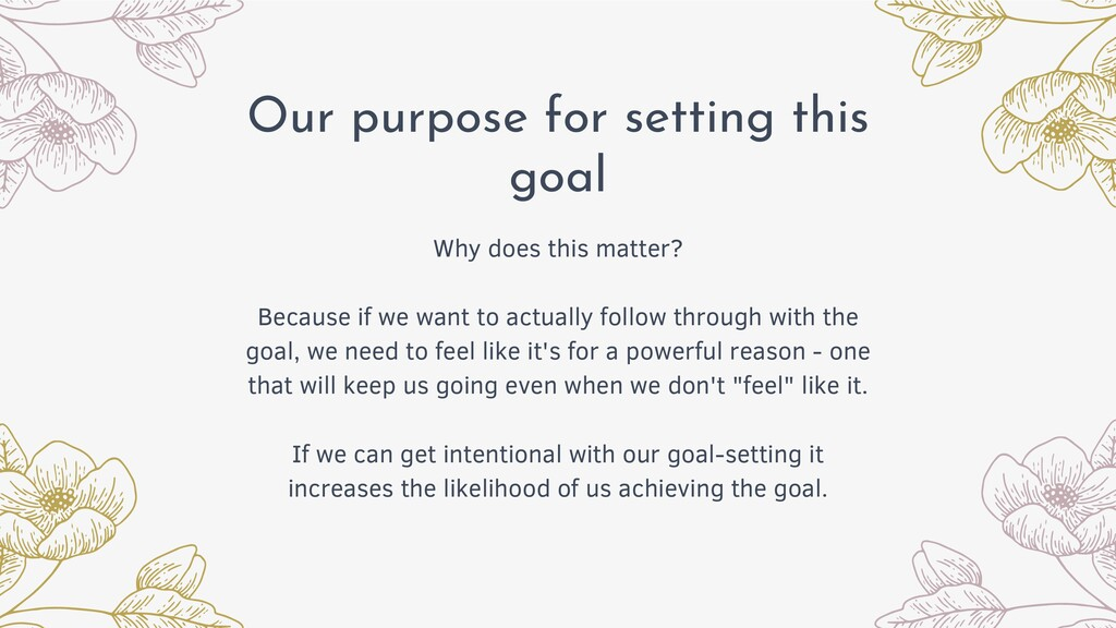 Our purpose for setting this goal Why does this...