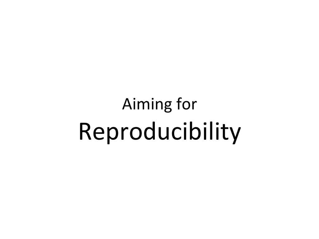 Aiming for Reproducibility
