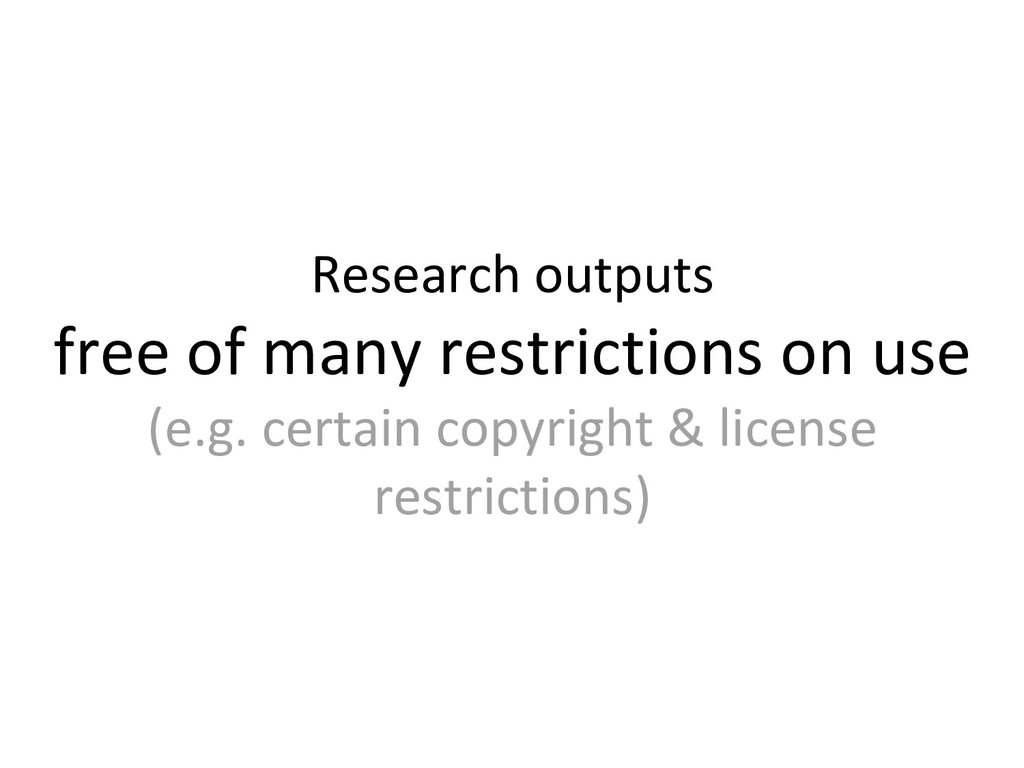 Research outputs free of many restrictions on u...