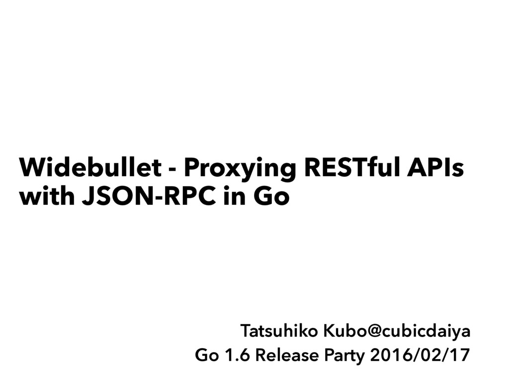 Widebullet - Proxying RESTful APIs with JSON-RP...