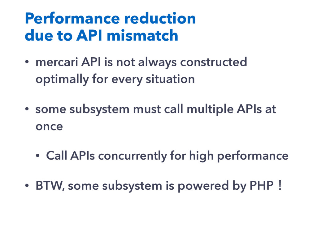 Performance reduction due to API mismatch • mer...