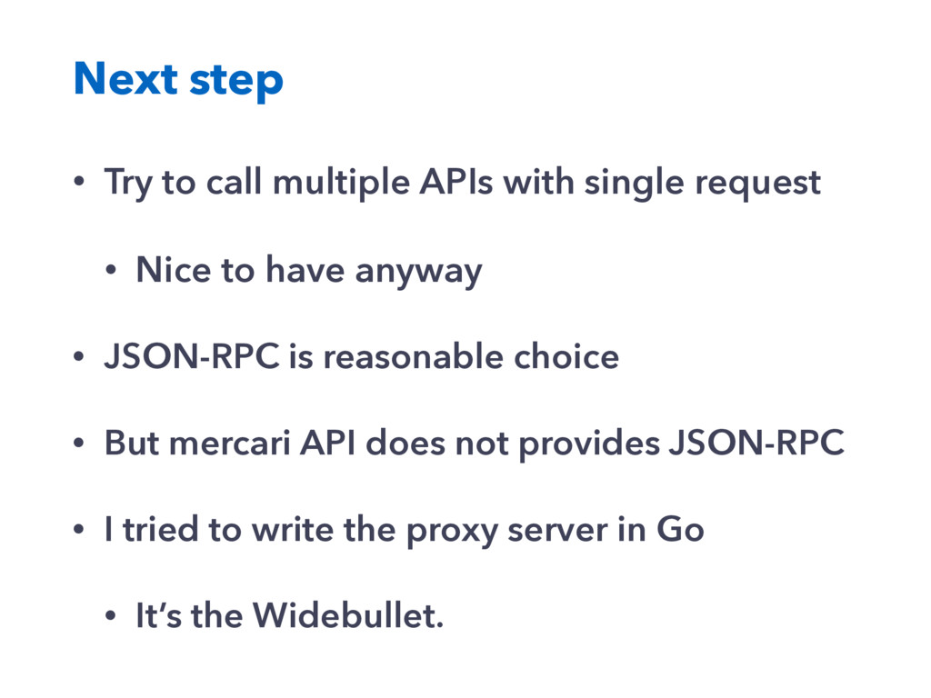 Next step • Try to call multiple APIs with sing...