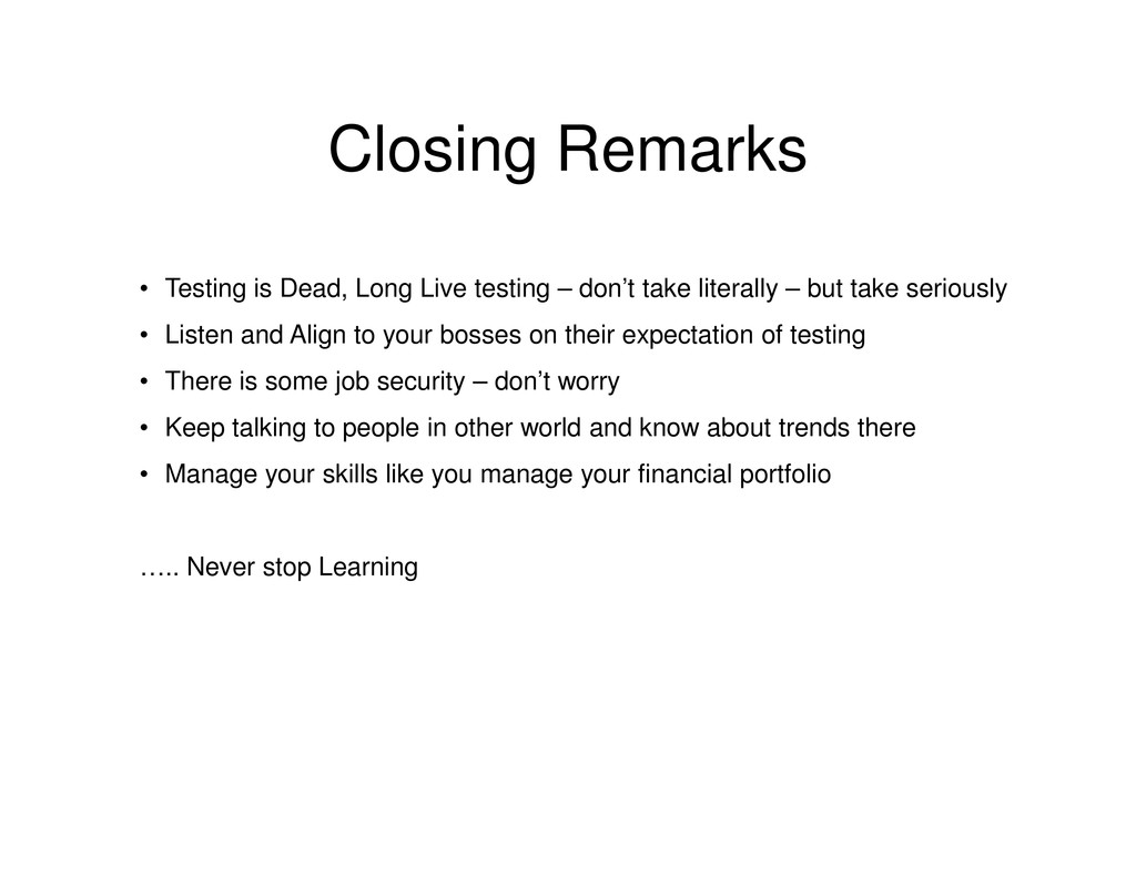 Closing Remarks • Testing is Dead, Long Live te...