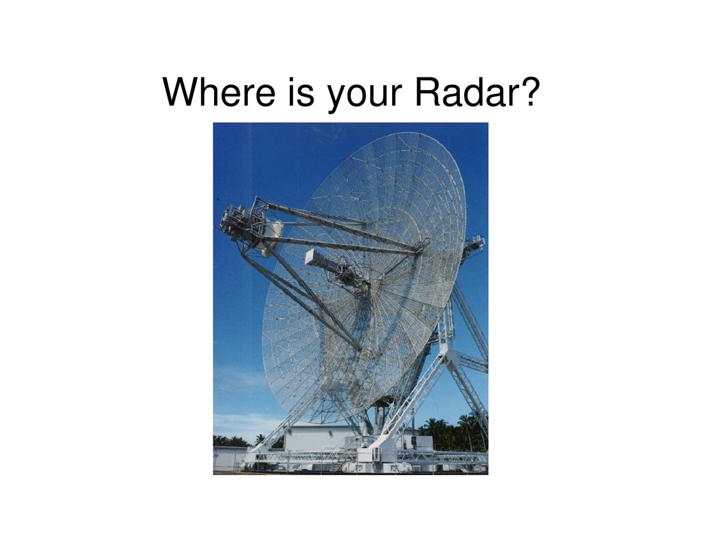 Where is your Radar?