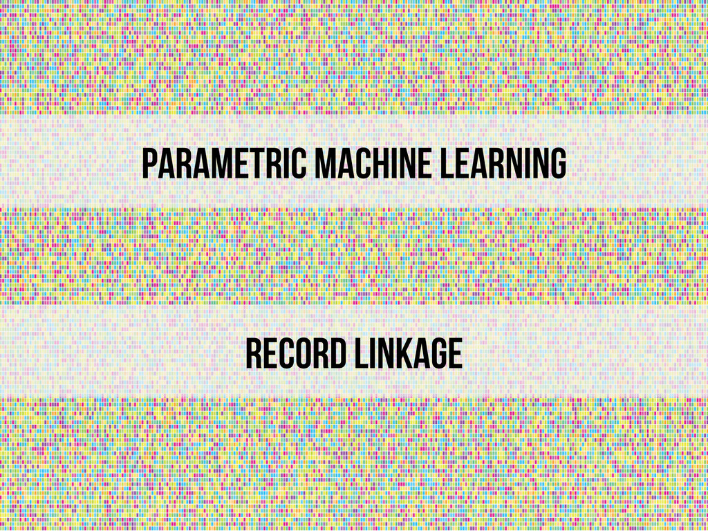 Parametric Machine learning Record linkage