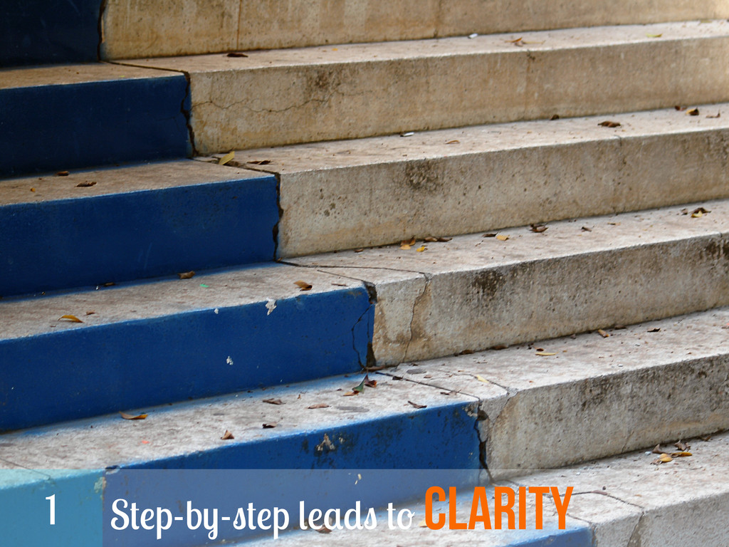 Step-by-step leads to clarity 1
