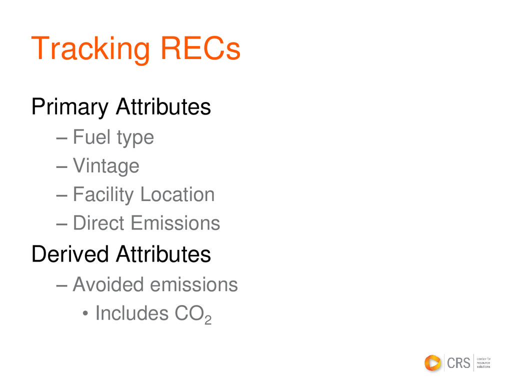 Tracking RECs Primary Attributes – Fuel type – ...