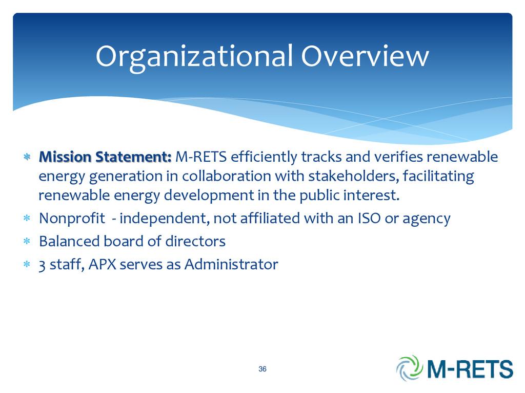  Mission Statement: M-RETS efficiently tracks ...