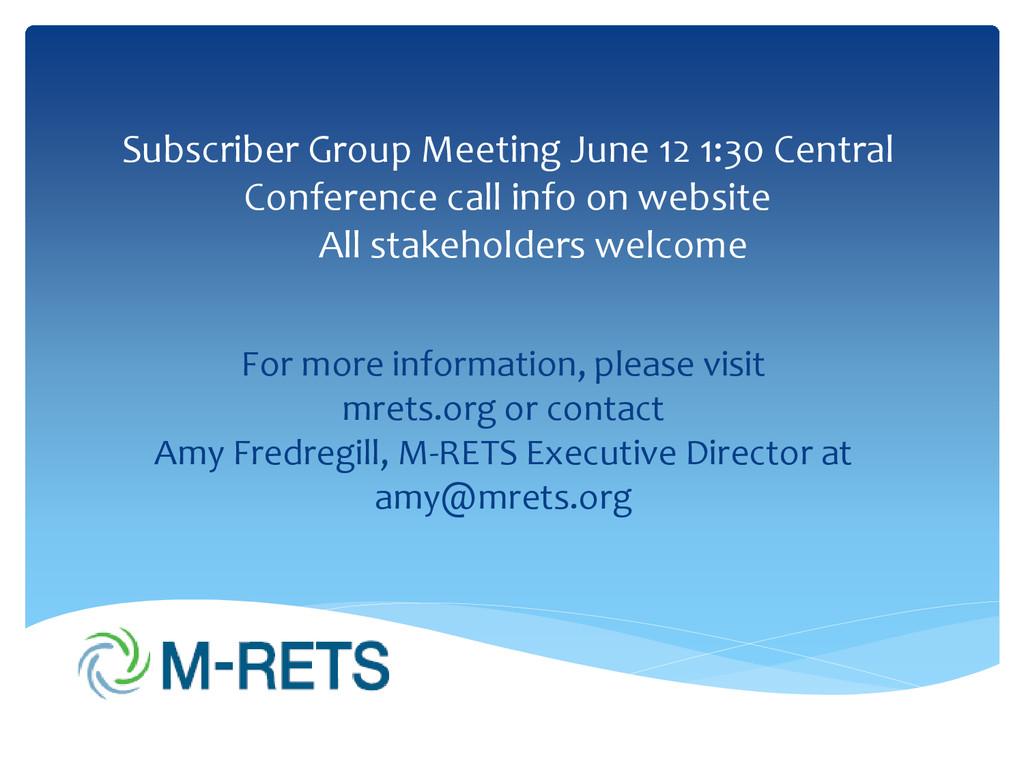For more information, please visit mrets.org or...