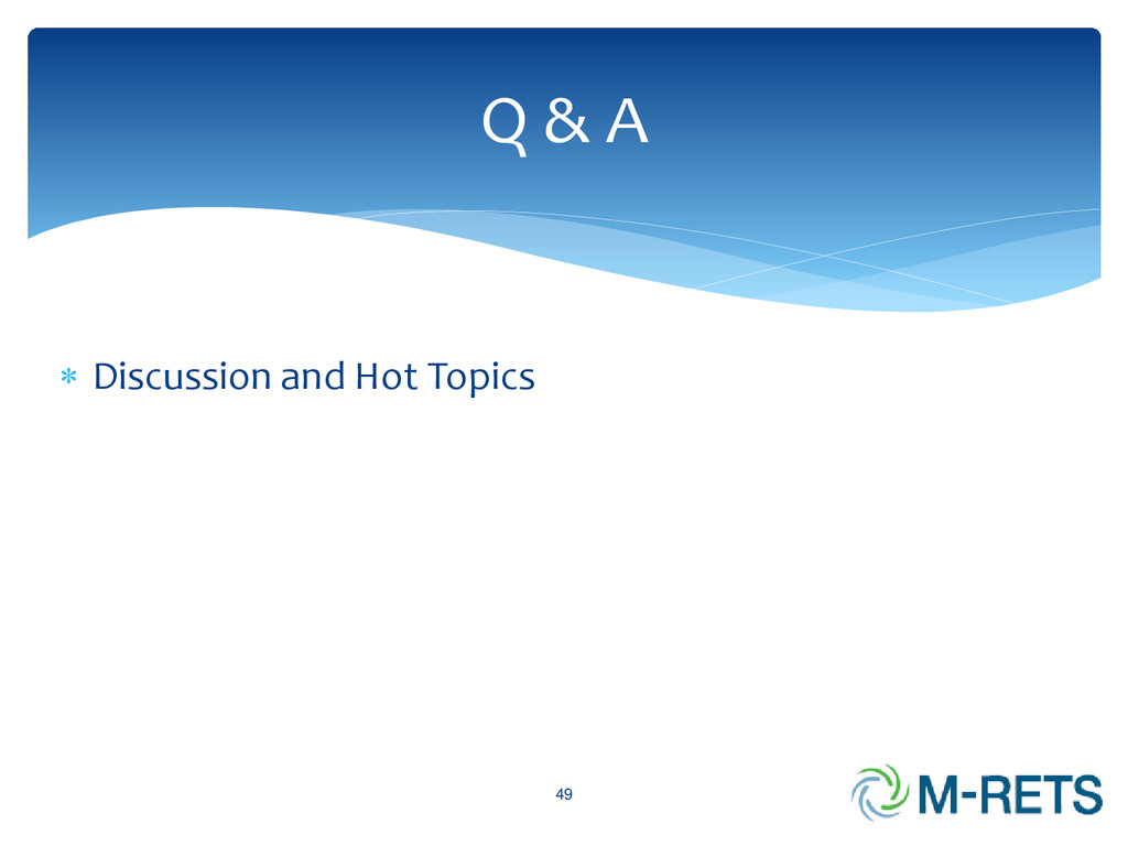  Discussion and Hot Topics 49 Q & A