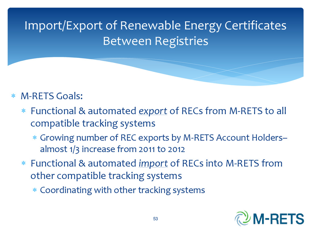  M-RETS Goals:  Functional & automated export...