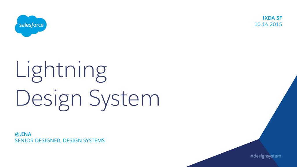 #designsystem IXDA SF 10.14.2015 Lightning Des...