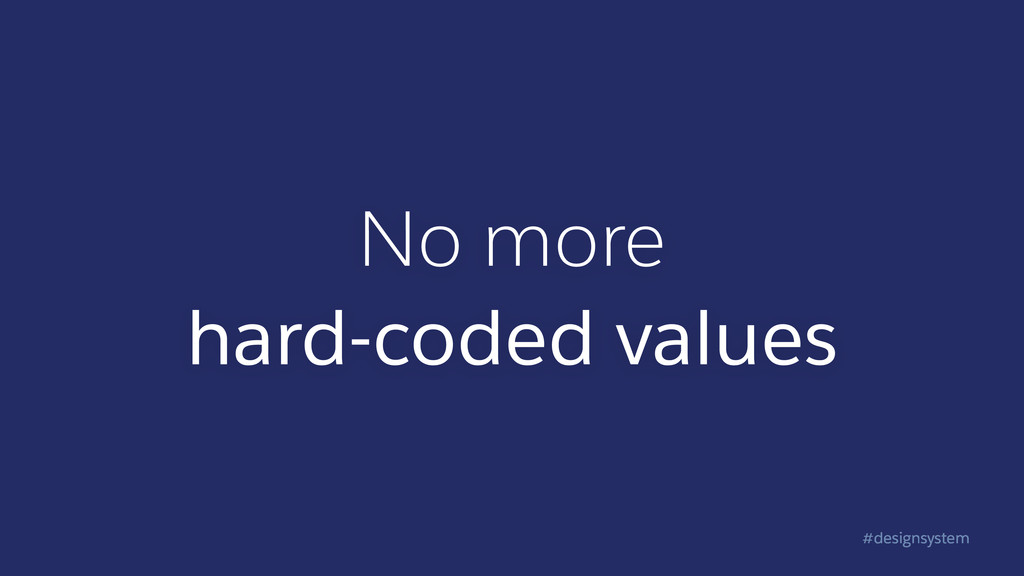 #designsystem No more hard-coded values