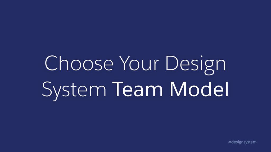 #designsystem Choose Your Design System Team Mo...