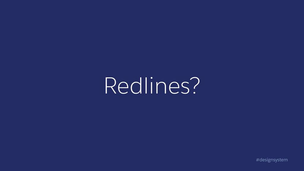 #designsystem Redlines?