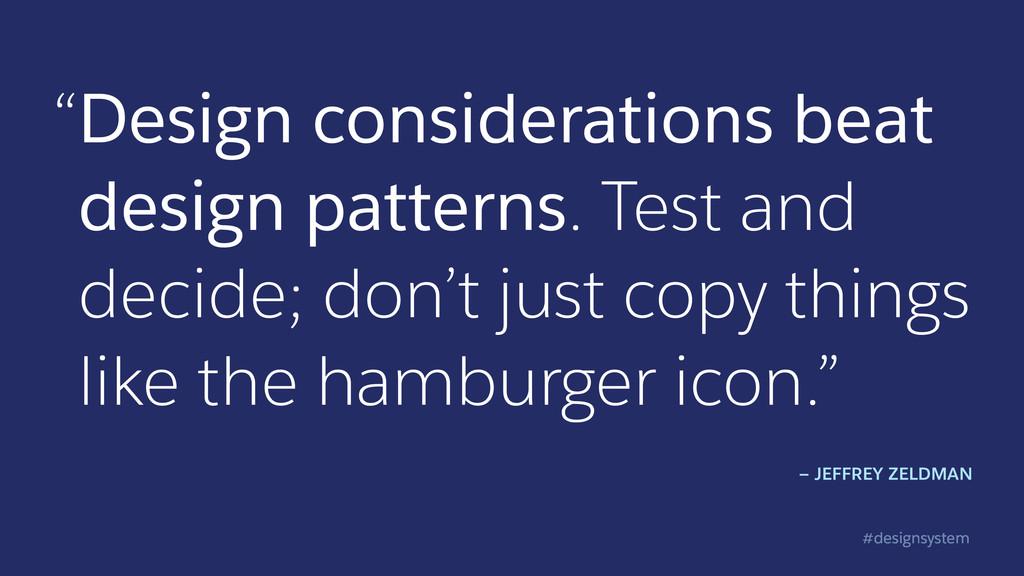 "#designsystem ""Design considerations beat desig..."