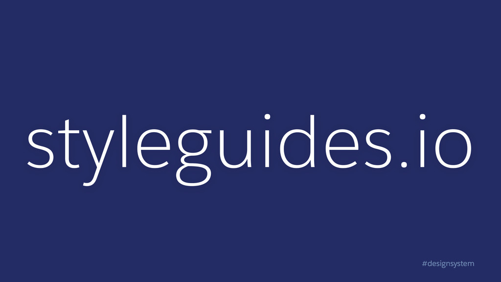 #designsystem styleguides.io