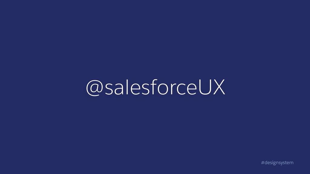 #designsystem @salesforceUX