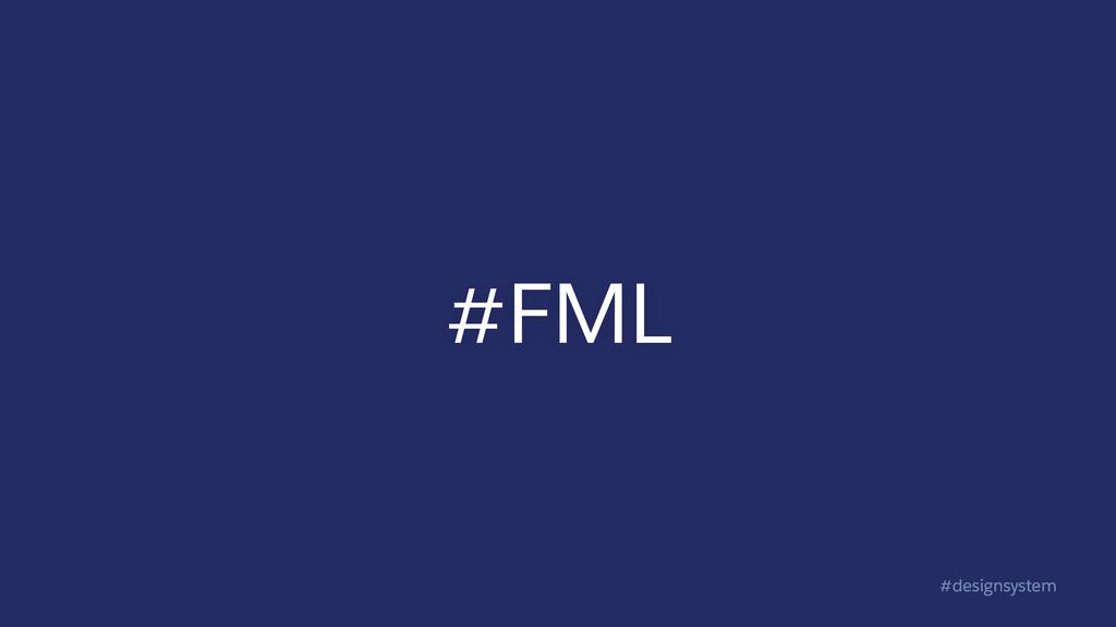#designsystem #FML