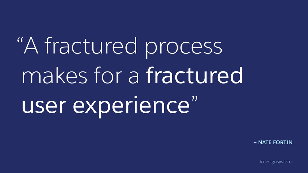 """#designsystem """"A fractured process makes for a ..."""