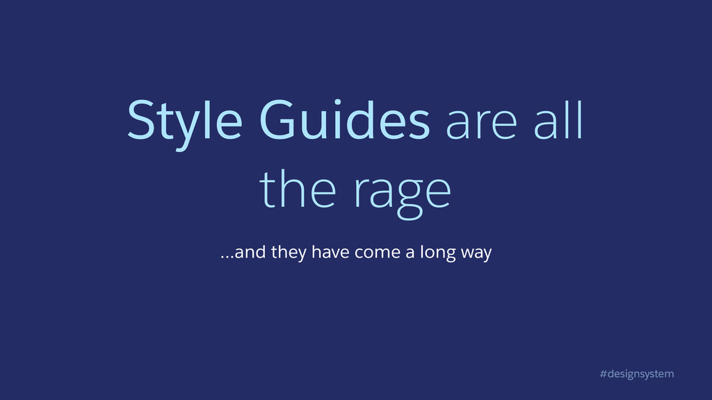 #designsystem Style Guides are all the rage …a...