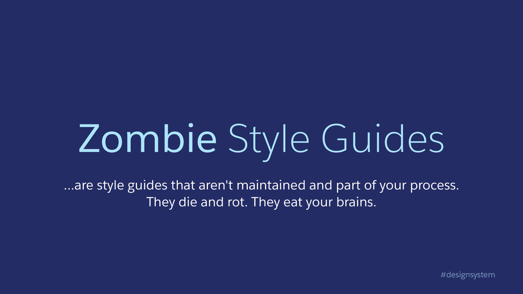 #designsystem Zombie Style Guides …are style gu...