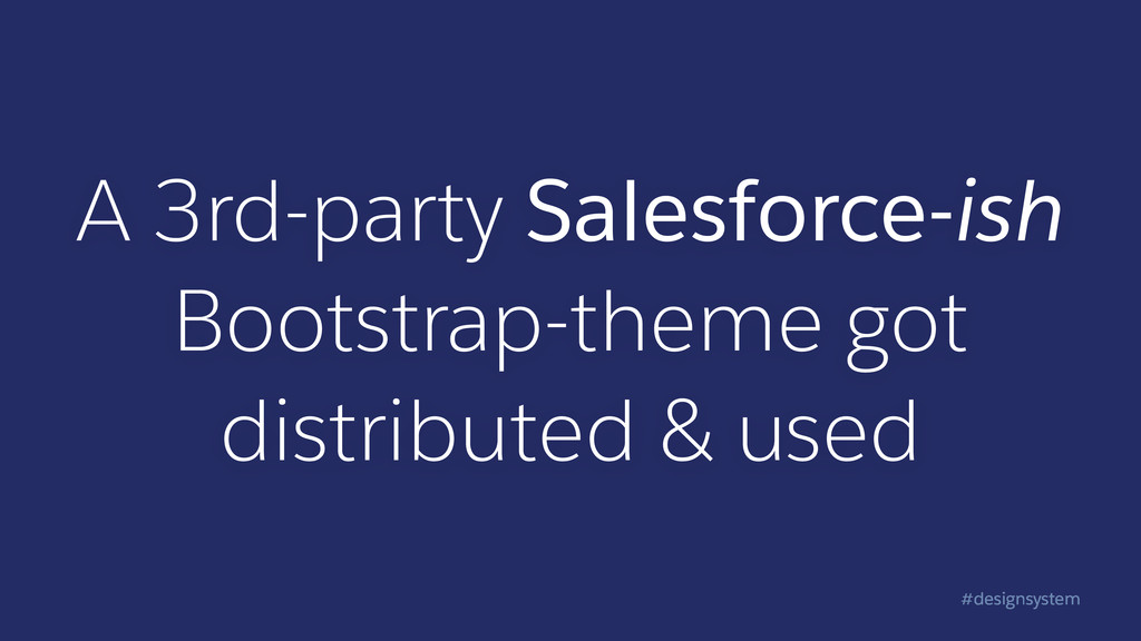 #designsystem A 3rd-party Salesforce-ish Bootst...
