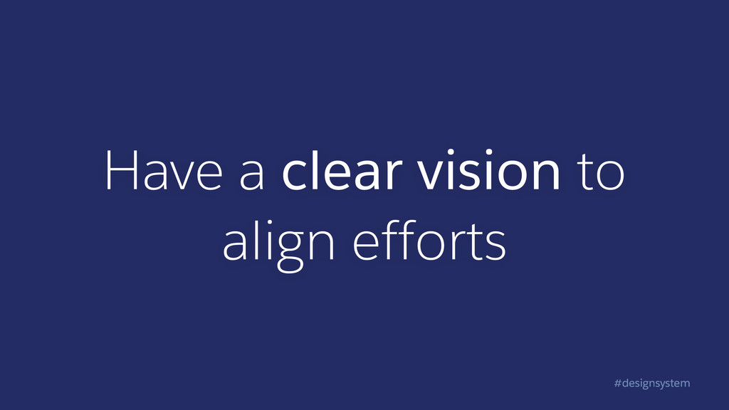 #designsystem Have a clear vision to align eff...