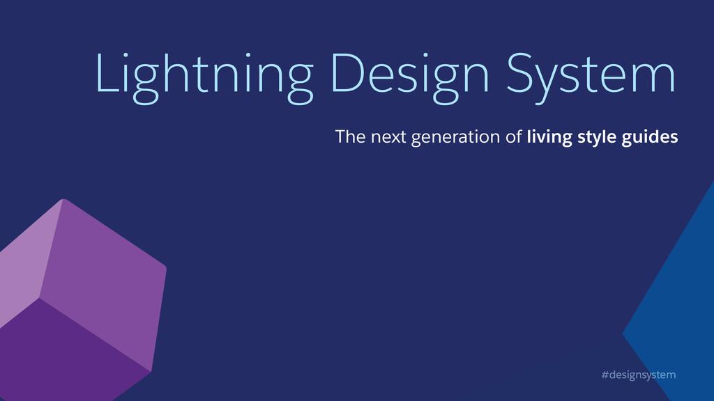 #designsystem Lightning Design System The next ...