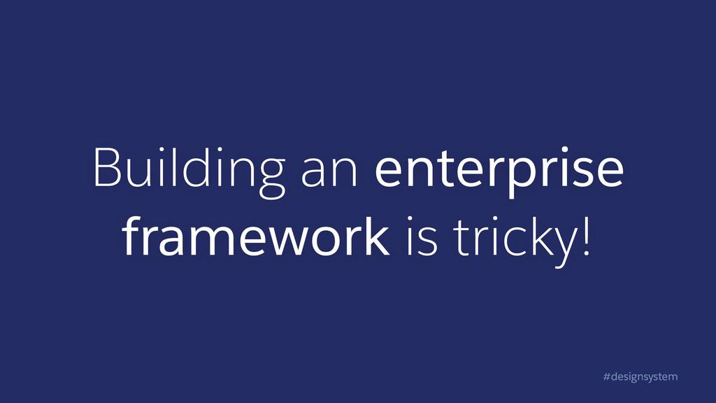 #designsystem Building an enterprise framework ...