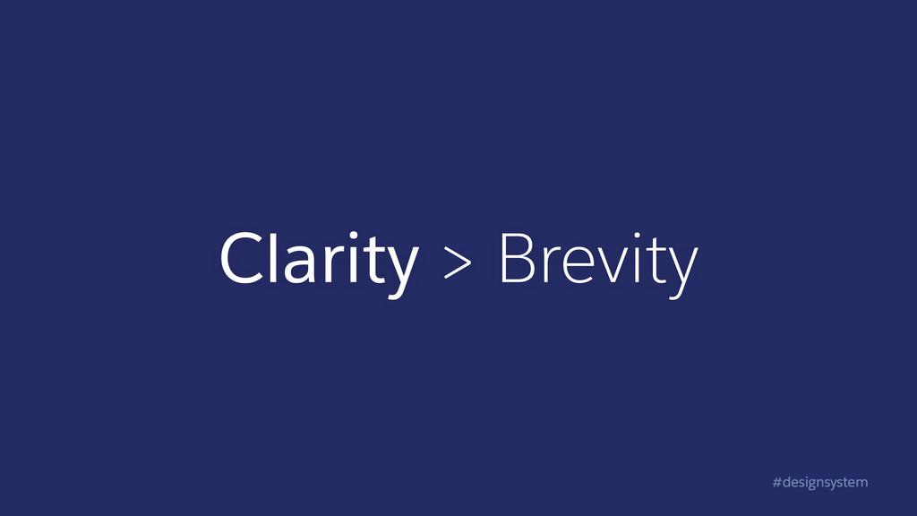 #designsystem Clarity > Brevity