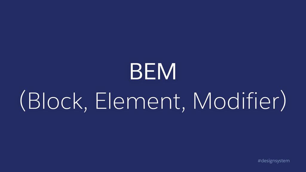 #designsystem BEM (Block, Element, Modifier)