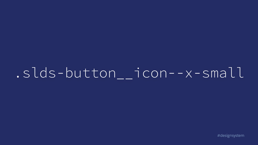#designsystem .slds-button__icon--x-small