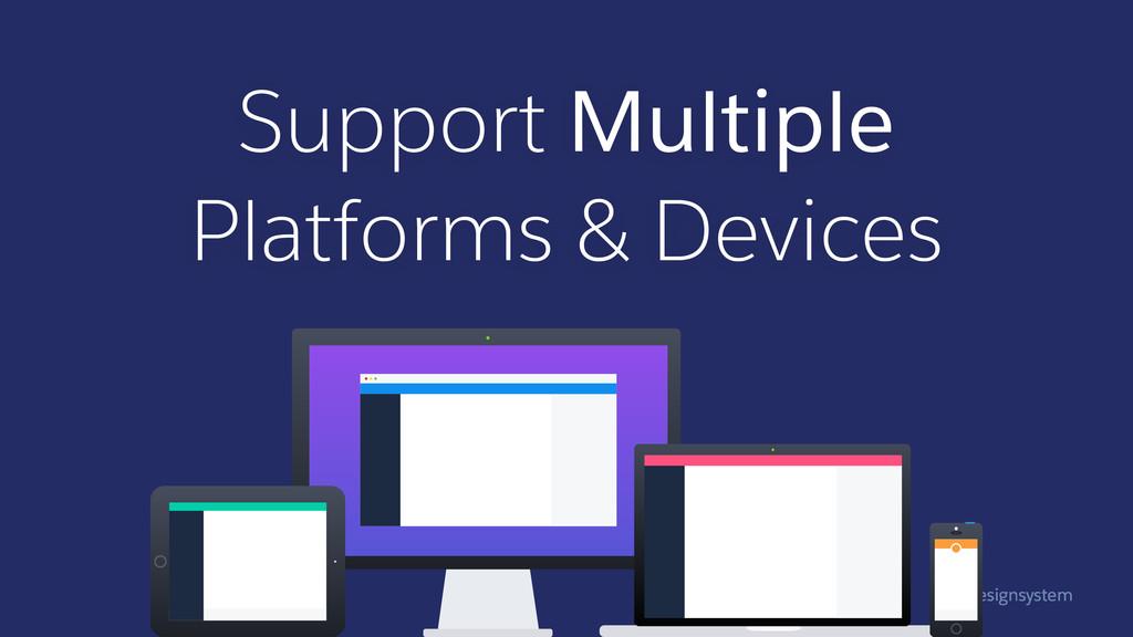 #designsystem Support Multiple  Platforms & De...