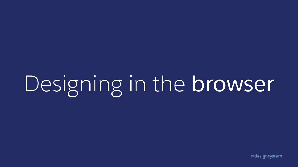 #designsystem Designing in the browser