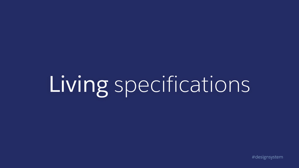 #designsystem Living specifications