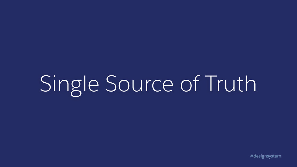#designsystem Single Source of Truth