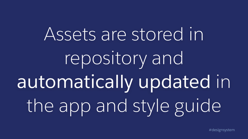#designsystem Assets are stored in repository a...