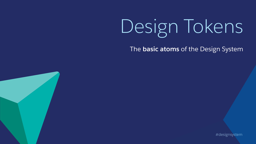 #designsystem Design Tokens The basic atoms of ...