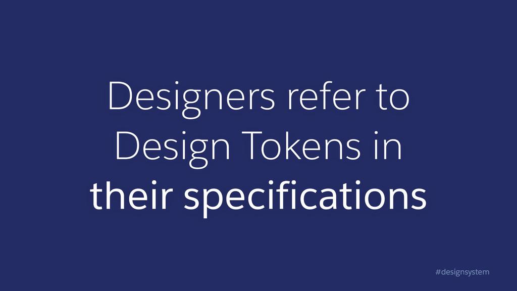 #designsystem Designers refer to Design Tokens...