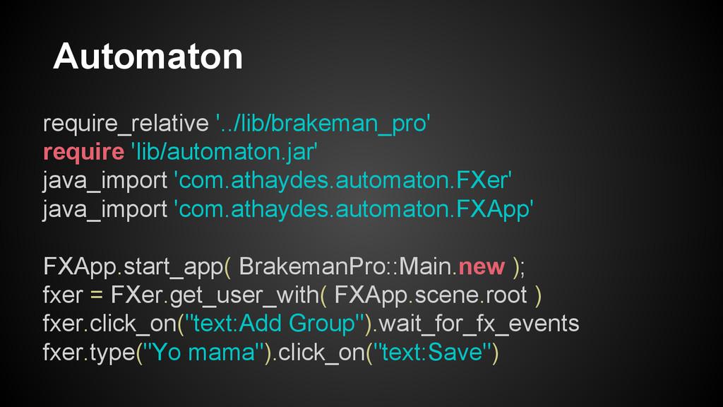 Automaton require_relative '../lib/brakeman_pro...