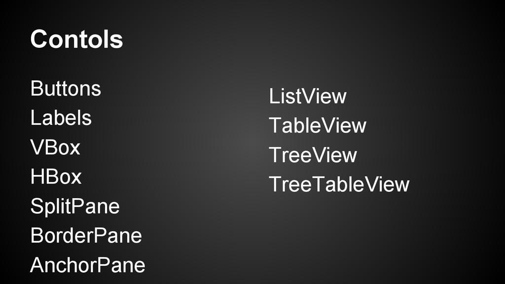 Contols Buttons Labels VBox HBox SplitPane Bord...