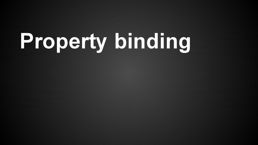 Property binding